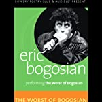 The Worst of Bogosian, Volume One | Eric Bogosian