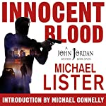 Innocent Blood: John Jordan Mysteries, Book 7 | Michael Lister