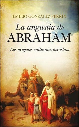 La angustia de Abraham: Los orígenes culturales del Islam