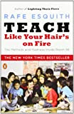 Teach Like Your Hair's on Fire, Rafe Esquith, 0143112864