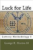 Luck for Life: Lottery Methodology I