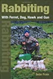 Rabbiting with Ferret, Dog, Hawk and Gun, Sean Frain, 1861268025