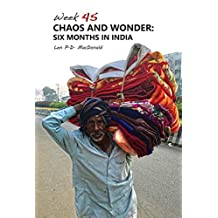 Chaos and Wonder:  Six Months in India (Week 45 Book 4)