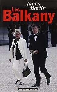vignette de 'Balkany (Les) (Julien Martin)'