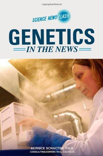 Genetics in the News (Science News Flash) pdf
