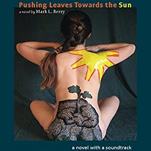Pushing Leaves Towards the Sun Audiobook