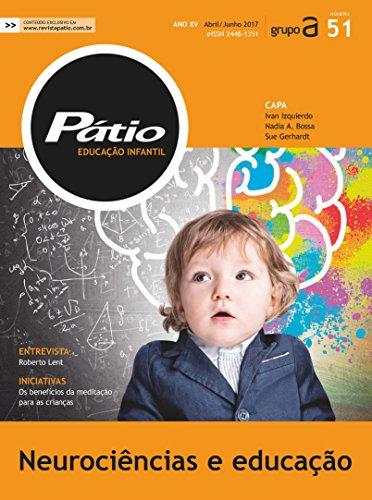 Revista Pátio Educação Infantil 51 -  Neurociências e Educação (PEI)