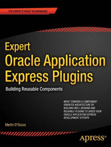 Expert Oracle Application Express Plugins: Building Reusable Components (Expert's Voice in Oracle) by Apress