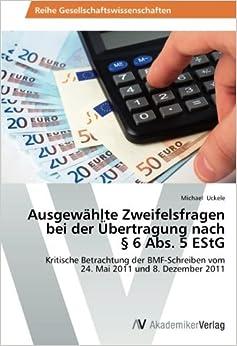 Book Ausgewählte Zweifelsfragen bei der Übertragung nach § 6 Abs. 5 EStG: Kritische Betrachtung der BMF-Schreiben vom 24. Mai 2011 und 8. Dezember 2011