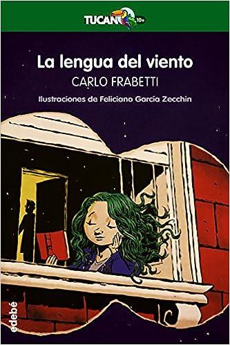 La lengua del viento (Spanish Edition): Carlo Frabetti, Edebé, Feliciano García Zecchin: 9788468334561: Amazon.com: Books