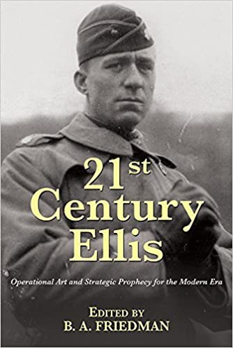 Book 21st Century Ellis: Operational Art and Strategic Prophecy for the Modern Era by Earl H Ellis (30-Apr-2015)