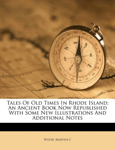 Tales of old times in Rhode Island; an ancient book now republished with some new illustrations and additional notes pdf epub