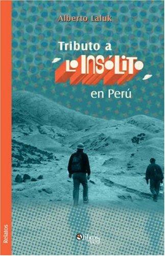 Tributo a Lo Insolito En Peru (Spanish Edition) pdf epub