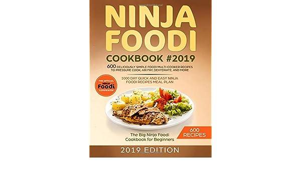 NINJA FOODI COOKBOOK #2019:600 Deliciously Simple Foodi ...