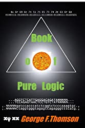 Book Of Pure Logic: Studies & Analysis Of The Bible And Of Life