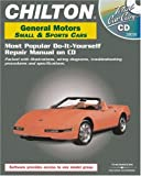 Total Car Care : General Motors 1982-2000 Small Cars and Sports Cars, Chilton Automotive Editorial Staff, 1401880509