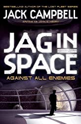 JAG in Space - Against All Enemies (Book 4) by Jack Campbell writing as John G Hemry (2012) Paperback