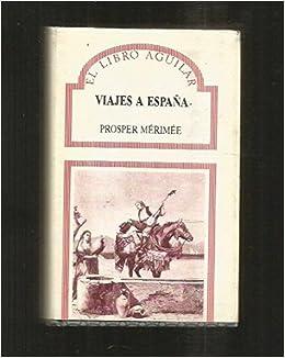 Viajes a España: Amazon.es: Merimee, Prosper: Libros