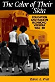 The Color of their Skin: Education and Race in Richmond Virginia 1954-89 (Carter G Woodson Institute Series in Black Studies)