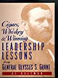 Cigars, Whiskey and Winning: Leadership Lessons