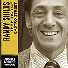 The Mayor of Castro Street: The Life and Times of Harvey Milk Audiobook by Randy Shilts Narrated by Marc Vietor
