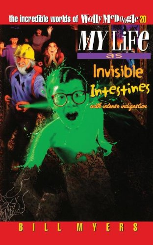 My Life as Invisible Intestines with Intense Indigestion (The Incredible Worlds of Wally McDoogle #20)