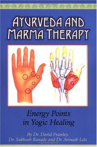 Ayurveda and Marma Therapy: Energy Points in Yogic Healing ()