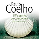 El Peregrino de Compostela [The Pilgrimage]: Diario de un mago [Diary of a Wizard] Audiobook by Paulo Coelho Narrated by Pedro Sánchez