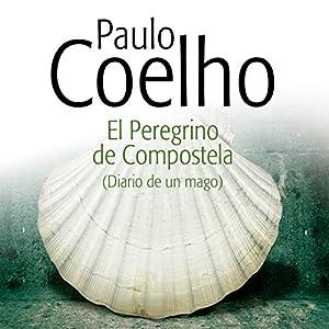 El Peregrino de Compostela [The Pilgrimage] Hörbuch