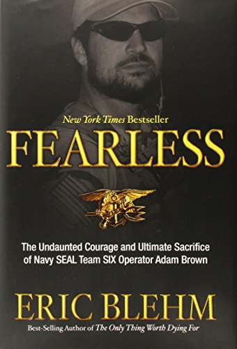 Fearless: The Undaunted Courage and Ultimate Sacrifice of Navy SEAL Team SIX Operator Adam Brown [Eric Blehm] (Tapa Dura)