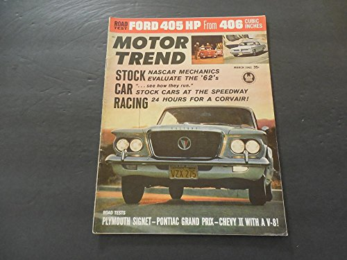 Motor Trend Mar 1962 Ford 405 Hp From 406 Cubic Inches; Stock Cars