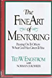 img - for The Fine Art of Mentoring: Passing OnTo Others What God Has Given To You book / textbook / text book