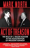img - for Act of Treason: The Role of J. Edgar Hoover in the Assassination of President Kennedy book / textbook / text book