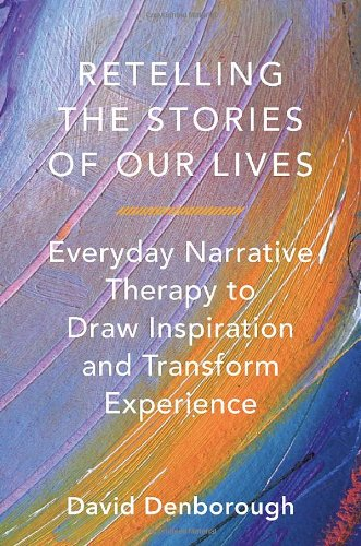 Learn more about the book, Retelling the Stories of Our Lives: Everyday Narrative Therapy to Draw Inspiration