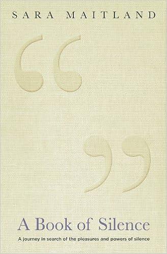 A Book of Silence. Sara Maitland
