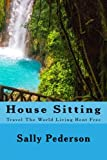 House Sitting: Travel The World Living Rent Free