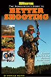 The Bowhunter's Guide to Better Shooting