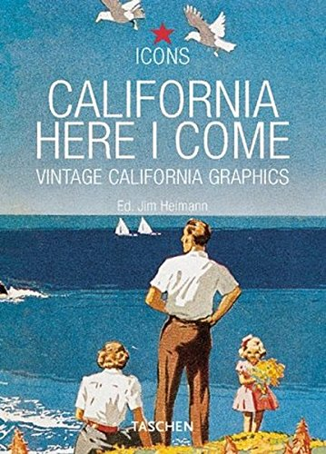 California, Here I Come: Vintage Graphics: Vintage California Graphics (Icons)