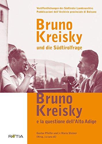 Bruno Kreisky und die Südtirolfrage / Bruno Kreisky e la questione dell´Alto Adige (VSL Sonderband / fuori collana)