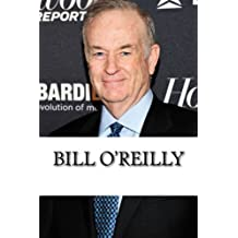 Bill O'Reilly: A Biography