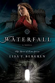 Waterfall: A Novel (River of Time Book 1) by [Bergren, Lisa T.]