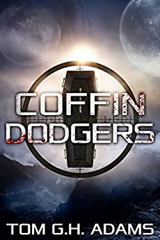 Coffin Dodgers: A Sci Fi Horror Book by [Adams, Tom G.H.]