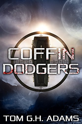 Coffin Dodgers: A Sci Fi Horror Book by [Adams, Tom G.H. ]