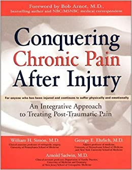 Conquering Chronic Pain After Injury by William Simon (2002-11-11)