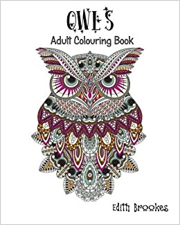 Owls Adult Colouring Book A Calming Colouring Book For Adults Amazon Co Uk Brookes Edith 9781533476814 Books
