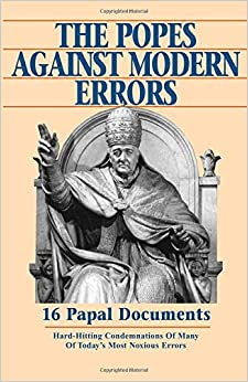 The Popes Against Modern Errors: 16 Papal Documents