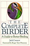 img - for By Jack Connor - The Complete Birder: A Guide to Better Birding (1988-04-14) [Paperback] book / textbook / text book