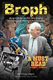 img - for Broph: On and Off the Ice With John Brophy, One of Hockey's Most Colorful Characters book / textbook / text book