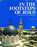 img - for In the Footsteps of Jesus: A Pilgrimage To The Scenes Of Christ's Life book / textbook / text book