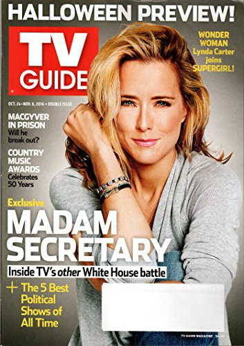 TV Guide Magazine October 24 – November 6, 2016 | Double Issue - Madam Secretary